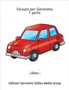 .:Alex:. - Un'auto per Geronimo 1 parte