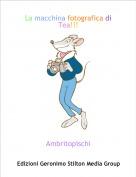 Ambritopischi - La macchina fotografica di Tea!!!