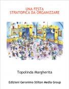 Topolinda Margherita - UNA FESTASTRATOPICA DA ORGANIZZARE