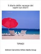 TIPINO! - Il diario delle vacanze dei topini sul sito!!!