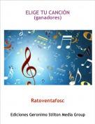 Ratoventafosc - ELIGE TU CANCIÓN (ganadores)