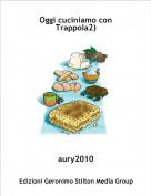 aury2010 - Oggi cuciniamo con Trappola2)