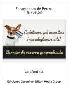 Larafontina - Encantadora de PerrosHa vuelto!