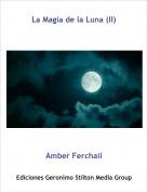 Amber Ferchail - La Magia de la Luna (II)