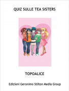 TOPOALICE - QUIZ SULLE TEA SISTERS