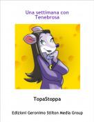 TopaStoppa - Una settimana con Tenebrosa