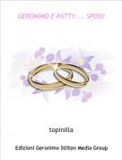 topinilla - GERONIMO E PATTY.... SPOSI!