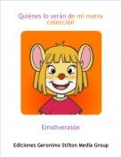 Emidiveratón - Quiénes lo serán de mi nuevacolección