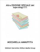 MOZZARELLA AMMUFFITA - Altra EDIZIONE SPECIALE del topo-blog!!!!!!