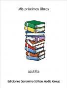 azulilla - Mis próximos libros