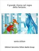 sonia stilton - Il grande ritorno nel regno della fantasia.