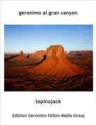 topinojack - geronimo al gran canyon