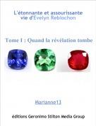 Marianne13 - L'étonnante et assourissante vie d'Evelyn Reblochon