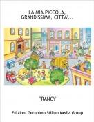 FRANCY - LA MIA PICCOLA, GRANDISSIMA, CITTA'...