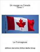 La Fromageuse - Un voyage au CanadaTome 1