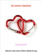 Gorgoele24 - Un amore topoloso