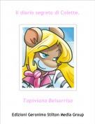 Topiviana Belsorriso - Il diario segreto di Colette.
