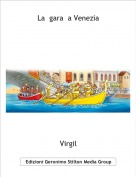 Virgil - La  gara  a Venezia
