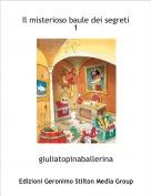 giuliatopinaballerina - Il misterioso baule dei segreti 1