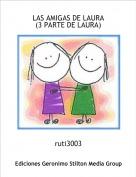 ruti3003 - LAS AMIGAS DE LAURA(3 PARTE DE LAURA)