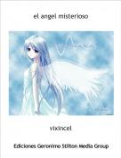 vixincel - el angel misterioso
