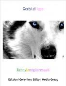 Bennylamiglioresquit - Occhi di lupo