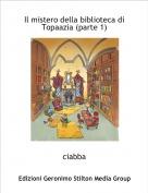 ciabba - Il mistero della biblioteca diTopaazia (parte 1)