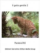 Pandora765 - Il gatto gentile 2