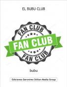 bubu - EL BUBU CLUB