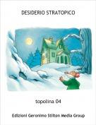 topolina 04 - DESIDERIO STRATOPICO