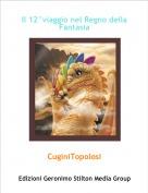 CuginiTopolosi - Il 12°viaggio nel Regno della Fantasia