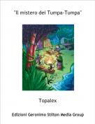 """Topalex - """"Il mistero dei Tumpa-Tumpa"""""""