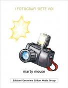 marty mouse - I FOTOGRAFI SIETE VOI