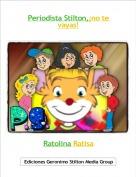 Ratolina Ratisa - Periodista Stilton,¡no te vayas!