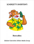 BiancaBea - SCHERZETTI DIVERTENTI