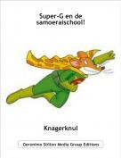 Knagerknul - Super-G en de samoeraischool!