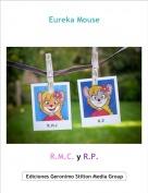 R.M.C. y R.P. - Eureka Mouse