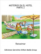 Ratoaimar - MISTERIOS EN EL HOTELPARTE 2