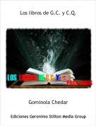 Gominola Chedar - Los libros de G.C. y C.Q.