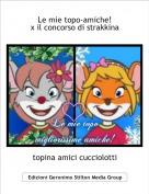 topina amici cucciolotti - Le mie topo-amiche!x il concorso di strakkina