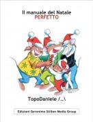 TopoDaniele /..\ - Il manuale del Natale PERFETTO