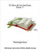 RatoIngeniosa - El libro de los hechizosParte 1º