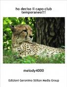 melody4000 - ho deciso il capo-club temporaneo!!!