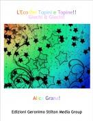 Alice Grana! - L'Eco Dei Topini e Topine!!Giochi & Giochi!