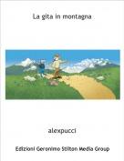 alexpucci - La gita in montagna