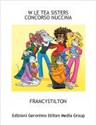FRANCYSTILTON - W LE TEA SISTERSCONCORSO NUCCINA