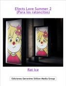 Rat Ice - Efects Love Summer 2(Para los ratoncitos)