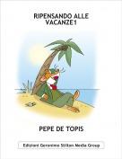 PEPE DE TOPIS - RIPENSANDO ALLE VACANZE1