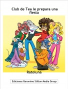 Ratoluna - Club de Tea le prepara una fiesta