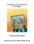 """Topolina Beicapelli - Un giorno alla """"Scuola di Formaggio"""""""